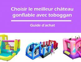 Comment choisir un château gonflable avec toboggan ?